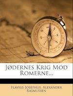 J Dernes Krig Mod Romerne... af Alexander Rasmussen, Flavius Josephus