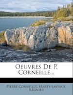 Oeuvres de P. Corneille... af Pierre Corneille, Regnier
