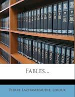 Fables... af Pierre Lachambeaudie, LeRoux