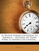 El Nuevo Viajero Universal En America... af C. L, M. Y. E