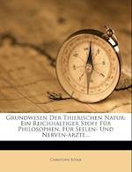 Grundwesen Der Thierischen Natur af Christoph R. Ser, Christoph Roser