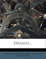 Dramas... af William Shakespeare, Jos Arnaldo M. Rquez, Jose Arnaldo Marquez