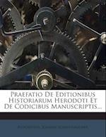 Praefatio de Editionibus Historiarum Herodoti Et de Codicibus Manuscriptis... af Johann Schweighauser