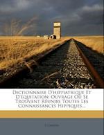 Dictionnaire D'Hippiatrique Et D'Equitation af F. Cardini