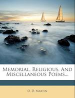 Memorial, Religious, and Miscellaneous Poems... af O. D. Martin