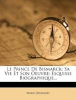 Le Prince de Bismarck af Marie Dronsart
