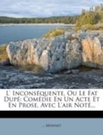 L' Inconsequente, Ou Le Fat Dupe af Monnet
