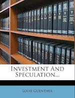 Investment and Speculation... af Louis Guenther