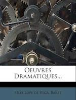 Oeuvres Dramatiques... af Baret