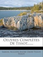 Oeuvres Completes de Tissot, ...... af Tissot