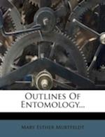 Outlines of Entomology... af Mary Esther Murtfeldt