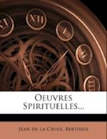 Oeuvres Spirituelles... af Berthier