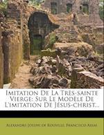 Imitation de La Tres-Sainte Vierge af Francisco Arias, Alexandre-Joseph De Rouville