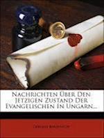 Nachrichten Uber Den Jetzigen Zustand Der Evangelischen in Ungarn. af Gergely Berzeviczy