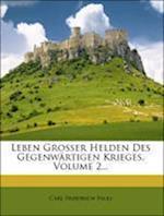 Leben Grosser Helden Des Gegenwartigen Krieges, Volume 2...
