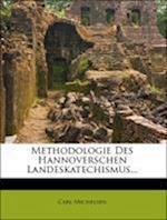 Methodologie Des Hannoverschen Landeskatechismus... af Carl Michelsen