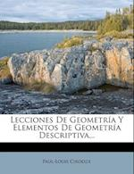 Lecciones de Geometria y Elementos de Geometria Descriptiva... af Paul-Louis Cirodde