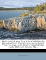 Kriegsbilder Von Den Schlachtfeldern Bohmens Und Suddeutschlands, Sowie Von Italiens Land- Und Seekampfen Im Jahre 1866 af Edmund Horst