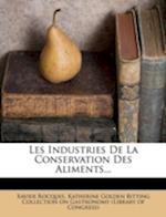 Les Industries de La Conservation Des Aliments... af Xavier Rocques