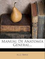 Manual de Anatomia General... af A. L. J. Bayle