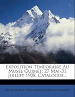 Exposition Temporaire Au Musee Guimet af Mus E. Guimet (Paris, Maurice Dupont