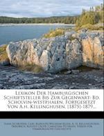 Lexikon Der Hamburgischen Schriftsteller, Siebenter Band, af Hans Schroder, Hans Schr?der