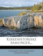 Kirkehistoriske Samlinger...