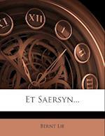 Et Saersyn...
