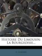 Histoire Du Limousin af A. Leymarie