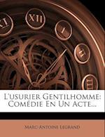 L'Usurier Gentilhomme af Marc-Antoine Legrand