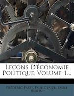 Lecons D'Economie Politique, Volume 1... af Fr D. Ric Passy, Paul Glaize, Emile Bertin