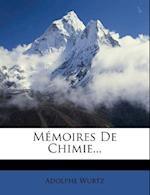 Memoires de Chimie... af Adolphe Wurtz