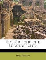 Das Griechische Burgerrecht... af Emil Sz?nt?, Emil Szanto