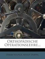 Orthopadische Operationslehre... af Oskar Vulpius, Adolf Stoffel