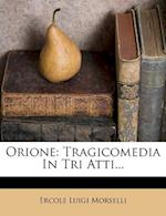 Orione af Ercole Luigi Morselli