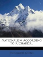 Nationalism According to Richards... af Edwin Gilmore Richards