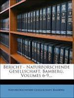 Bericht - Naturforschende Gesellschaft, Bamberg, Volumes 6-9... af Naturforschende Gesellschaft Bamberg