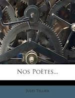 Nos Poetes... af Jules Tellier