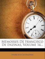Memoires de Francisco de Enzinas, Volume 16... af Francisco De Enzinas