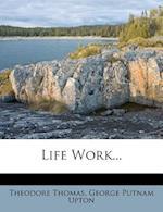 Life Work...