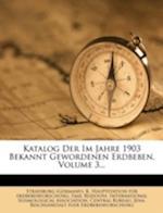 Katalog Der Im Jahre 1903 Bekannt Gewordenen Erdbeben, Volume 3... af Emil Rudolph