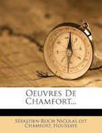 Oeuvres de Chamfort... af Houssaye
