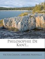 Philosophie de Kant... af Librairie Nouvelle, Victor Cousin