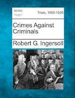 Crimes Against Criminals