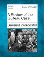 A Review of the Guiteau Case.