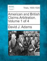 American and British Claims Arbitration. Volume 1 of 4 af David J. Adams