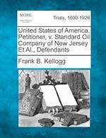 United States of America, Petitioner, V. Standard Oil Company of New Jersey et al., Defendants