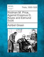 Rodman M. Price, Against Erasmus D. Keyes and Edmund Scott