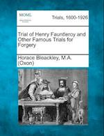 Trial of Henry Fauntleroy and Other Famous Trials for Forgery
