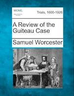 A Review of the Guiteau Case